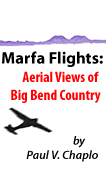 Marfa Flights Big Bend Photography Paul Chaplo Museum of the Big Bend Dallas Texas TX